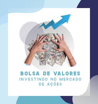Bolsa de Valores – Investindo no Mercado de Ações