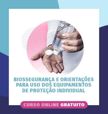 Biossegurança e Orientações para Uso dos Equipamentos de Proteção Individual – ONLINE