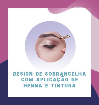 Design de Sobrancelha com aplicação de Henna e Tintura