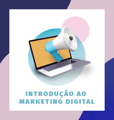 Introdução ao Marketing Digital – ONLINE