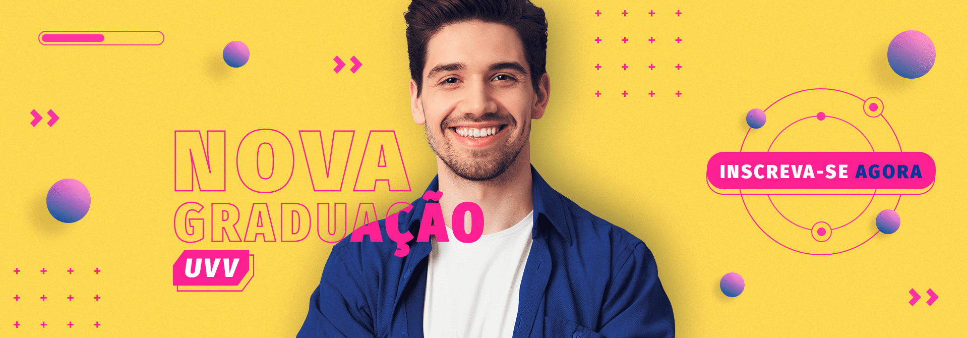 Faça uma nova graduação na UVV. Inscreva-se em www.uvv.br.