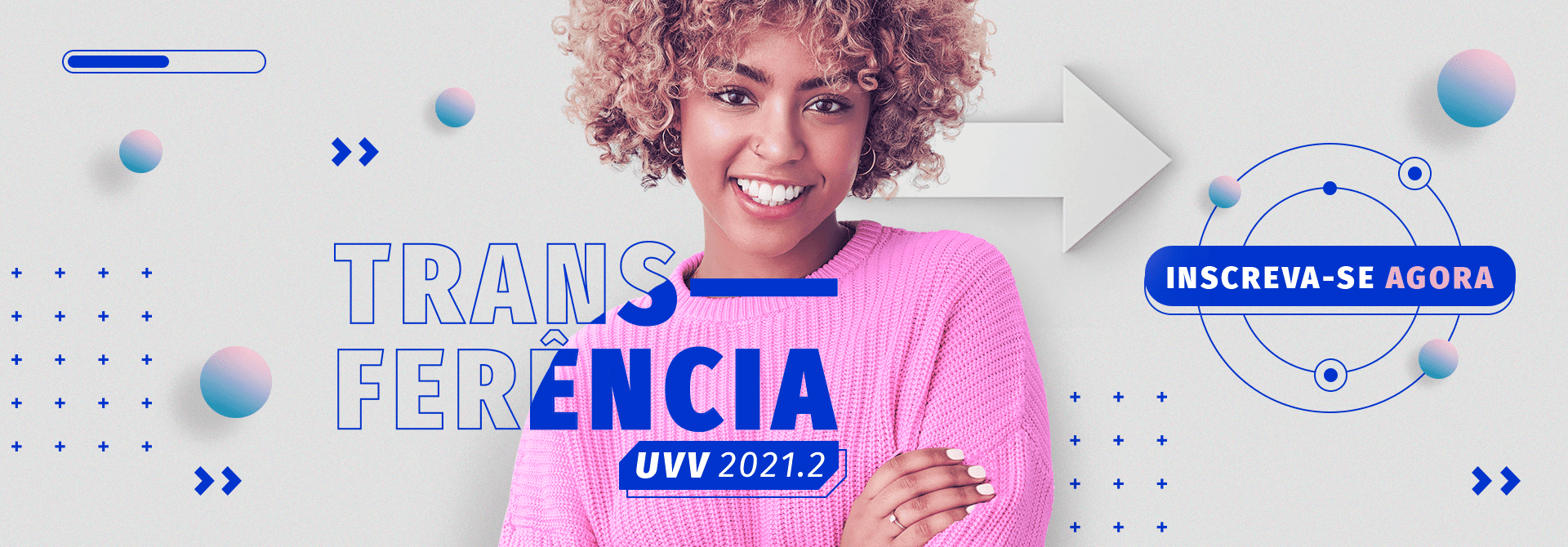 Transfira seu curso para a UVV. Inscreva-se em www.uvv.br.