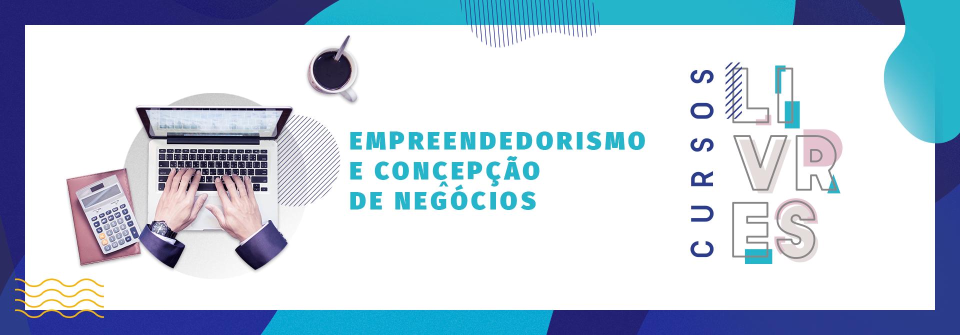 Empreendedorismo e concepção de negócios