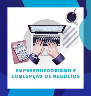 Empreendedorismo e Concepção de Negócios – 100% ONLINE