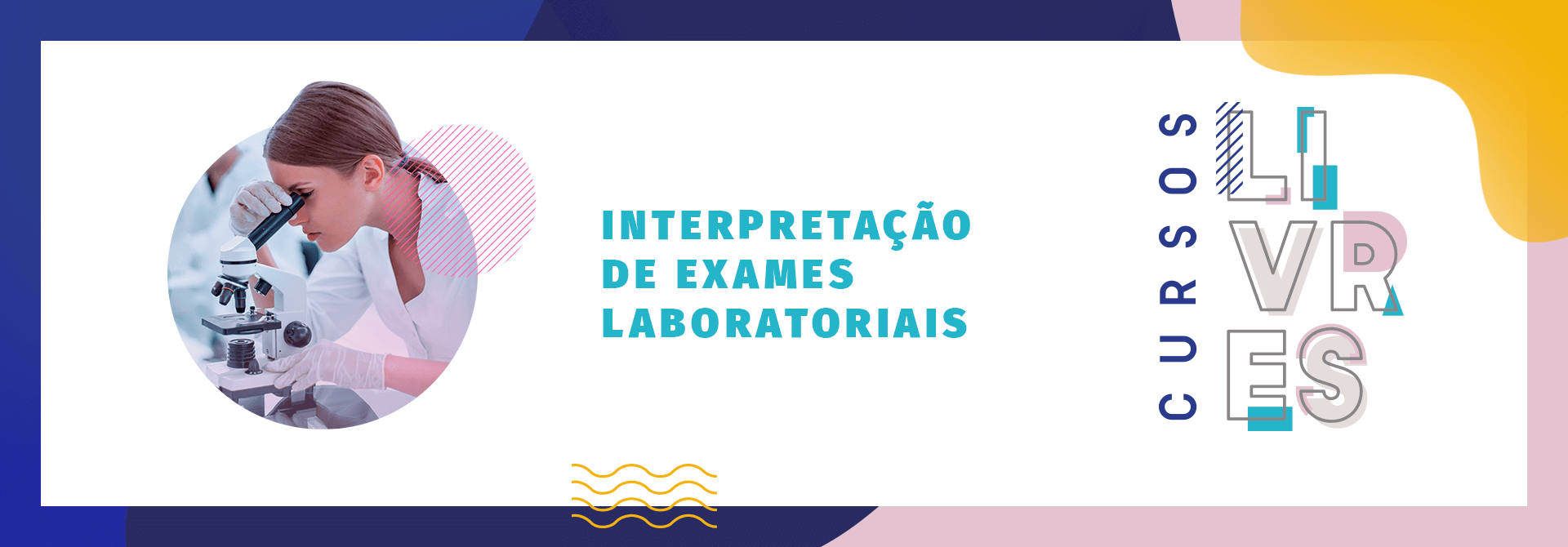 Inscreva-se no Curso Livre de Interpretação de Exames Laboratoriais