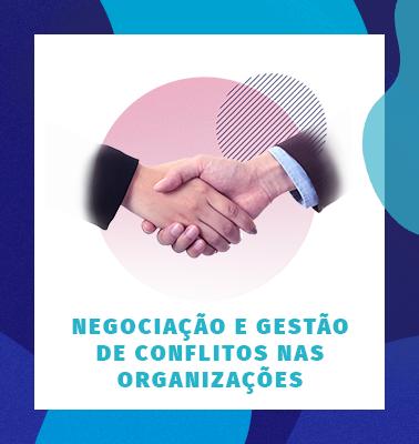 Negociação e Gestão de Conflitos nas Organizações – 100% ONLINE
