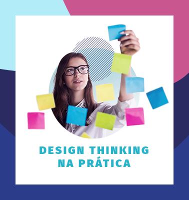 Design Thinking na Prática – 100% ONLINE