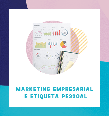 CURSOS DE FÉRIAS: Marketing Empresarial e Etiqueta Pessoal